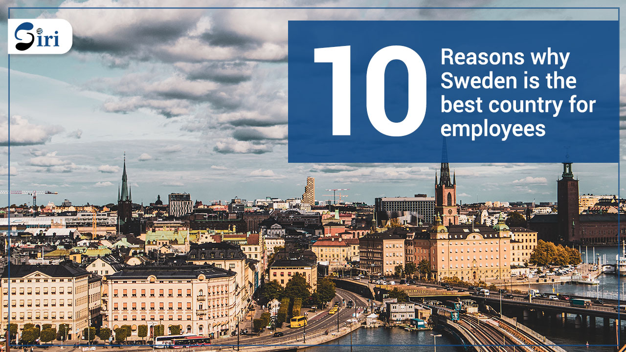 10 Reasons why Sweden is the best country for employees